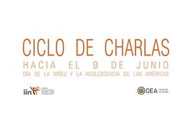 Ciclo de Charlas IIN: Hacia el Día de la Niñez y la Adolescencia de las Américas