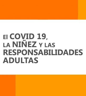 COVID 19, la niñez y las responsabilidades adultas