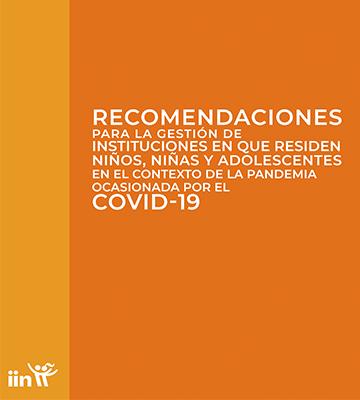 Recomendaciones para la gestión de instituciones en que residen niños, niñas y adolescentes en el contexto de la pandemia ocasionada por el COVID-19