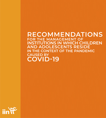 Recommendations for the management of institutions in which children and adolescents reside in the context of the pandemic caused by COVID-19