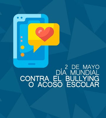 02 de mayo «Día Mundial contra el Bullying o Acoso Escolar»