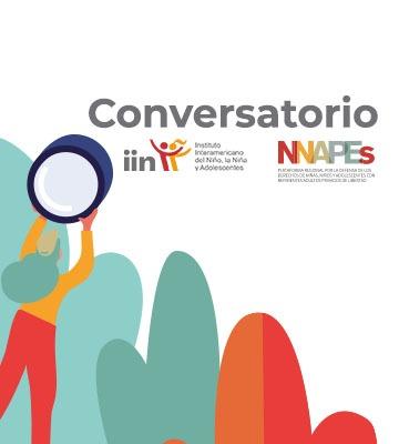 Conversatorio IIN – Plataforma NNAPES por los derechos de niñas, niños y adolescentes con referentes adultos privados de libertad