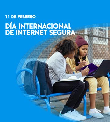 11 de febrero – Día Internacional de la Internet segura