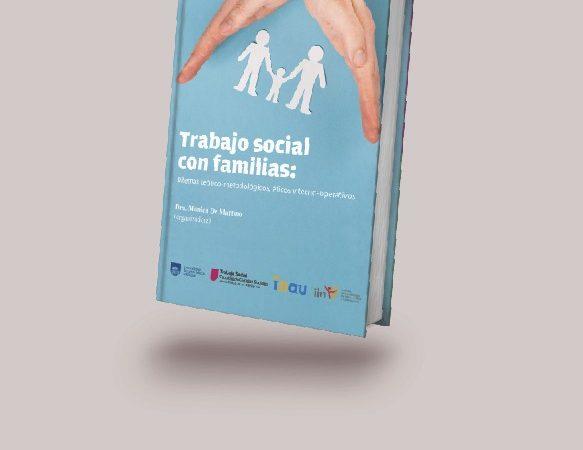 Presentación del libro «Trabajo Social con Familias Dilemas Teórico-Metodológicos, Éticos y Tecno-Operativos»