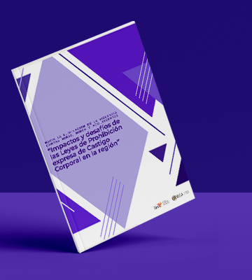 """Lanzamiento del informe""""Impactos y desafíos de las leyes de prohibición expresa de castigo corporal en la región"""""""