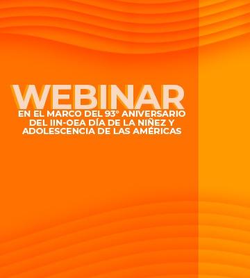 El Papel del IIN-OEA en relación a los Sistemas de Protección de Derechos Humanos por la Infancia y la Adolescencia