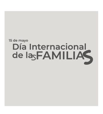 Día Internacional de las Familias – 15 de mayo