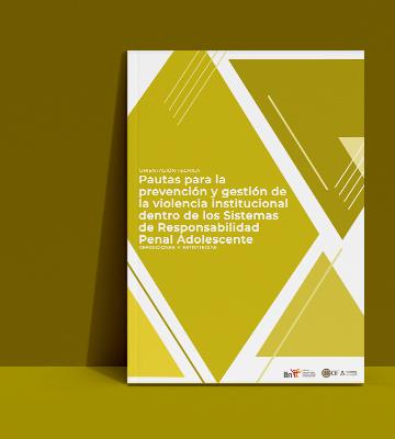 """IIN-OEA presenta """"Pautas para la prevención y gestión de la violencia institucional dentro de los Sistemas de Responsabilidad Penal Adolescentes"""""""